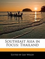 Southeast Asia in Focus: Thailand