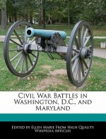 Civil War Battles in Washington, D.C., and Maryland