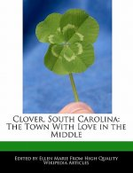 Clover, South Carolina: The Town with Love in the Middle