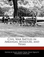Civil War Battles in Arkansas, Missouri, and Texas