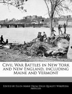 Civil War Battles in New York and New England, Including Maine and Vermont