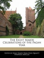 The Eight Major Celebrations of the Pagan Year