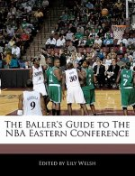 The Baller's Guide to the NBA Eastern Conference