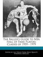The Baller's Guide to NBA Hall of Fame Players: Classes of 1959 - 1979