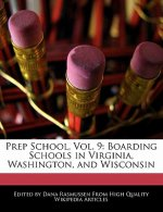 Prep School, Vol. 9: Boarding Schools in Virginia, Washington, and Wisconsin