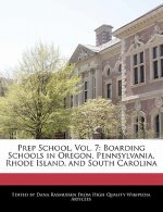 Prep School, Vol. 7: Boarding Schools in Oregon, Pennsylvania, Rhode Island, and South Carolina