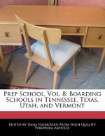 Prep School, Vol. 8: Boarding Schools in Tennessee, Texas, Utah, and Vermont