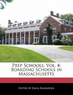 Prep Schools, Vol. 4: Boarding Schools in Massachusetts