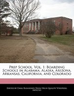 Prep School, Vol. 1: Boarding Schools in Alabama, Alaska, Arizona, Arkansas, California, and Colorado