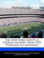 The New York Giants: A Storied History from 1925 Through Eli Manning