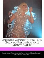 Unlikely Connections: Lady Gaga to Field Marshall Montgomery