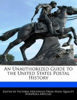 An Unauthorized Guide to the United States Postal History