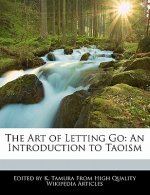 The Art of Letting Go: An Introduction to Taoism