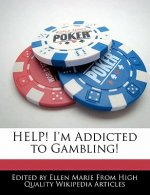 Help! I'm Addicted to Gambling!