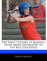 The Early History of Baseball from Abner Doubleday to the Red Stockings