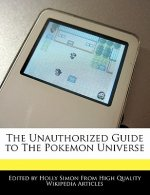 The Unauthorized Guide to the Pokemon Universe