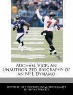 Michael Vick: An Unauthorized Biography of an NFL Dynamo
