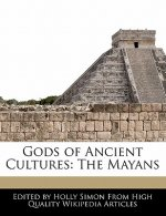 Gods of Ancient Cultures: The Mayans