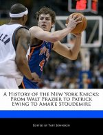 A History of the New York Knicks: From Walt Frazier to Patrick Ewing to Amar'e Stoudemire