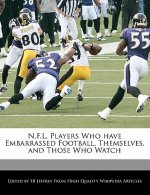 N.F.L. Players Who Have Embarrassed Football, Themselves, and Those Who Watch