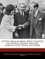 Fifteen from Alabama Who Changed the World: George Wallace, Coretta Scott King, and More