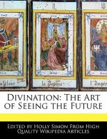 Divination: The Art of Seeing the Future