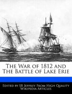 The War of 1812 and the Battle of Lake Erie