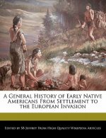 A General History of Early Native Americans from Settlement to the European Invasion
