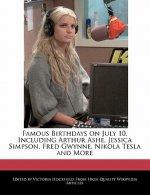 Famous Birthdays on July 10, Including Arthur Ashe, Jessica Simpson, Fred Gwynne, Nikola Tesla and More