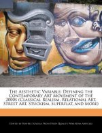 The Aesthetic Variable: Defining the Contemporary Art Movement of the 2000s (Classical Realism, Relational Art, Street Art, Stuckism, Superfla
