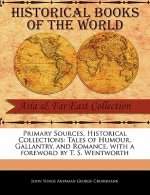 Primary Sources, Historical Collections: Tales of Humour, Gallantry, and Romance, with a Foreword by T. S. Wentworth