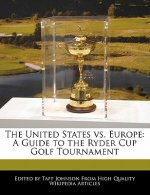 The United States vs. Europe: A Guide to the Ryder Cup Golf Tournament
