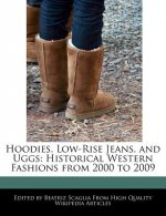 Hoodies, Low-Rise Jeans, and Uggs: Historical Western Fashions from 2000 to 2009