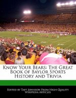 Know Your Bears: The Great Book of Baylor Sports History and Trivia
