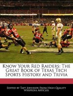 Know Your Red Raiders: The Great Book of Texas Tech Sports History and Trivia