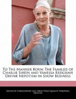 To the Manner Born: The Families of Charlie Sheen and Vanessa Redgrave Define Nepotism in Show Business