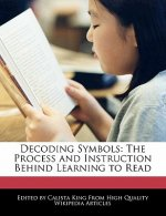 Decoding Symbols: The Process and Instruction Behind Learning to Read