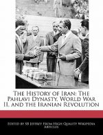 The History of Iran: The Pahlavi Dynasty, World War II, and the Iranian Revolution