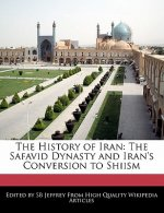 The History of Iran: The Safavid Dynasty and Iran's Conversion to Shiism