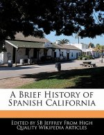 A Brief History of Spanish California