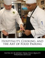 Hospitality, Cooking, and the Art of Food Pairing