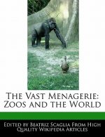 The Vast Menagerie: Zoos and the World