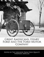 Great Americans: Henry Ford and the Ford Motor Company