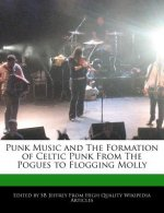 Punk Music and the Formation of Celtic Punk from the Pogues to Flogging Molly
