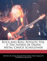 Rock and Roll Royalty, Vol. 5: The Father of Death Metal Chuck Schuldiner
