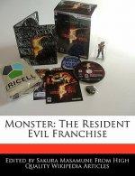 Monster: The Resident Evil Franchise
