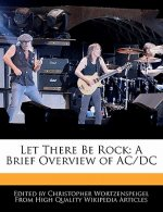 Let There Be Rock: A Brief Overview of AC/DC