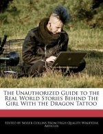 The Unauthorized Guide to the Real World Stories Behind the Girl with the Dragon Tattoo
