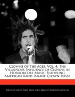 Clowns of the Ages, Vol. 4: The Villainous Influence of Clowns in Horrorcore Music Featuring American Band Insane Clown Posse
