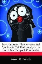 Laser-Induced Fluorescence and Synthetic Jet Fuel Analysis in the Ultra Compact Combustor